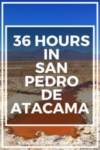 How to tour San Pedro de Atacama in one weekend and get the most out of your experience. This guide includes the best activities and tours to see the most in a short amount of time!