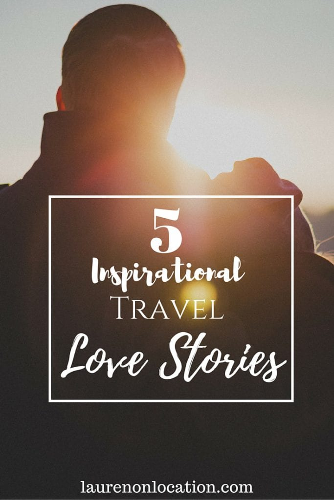 5 Inspirational Travel Love Stories