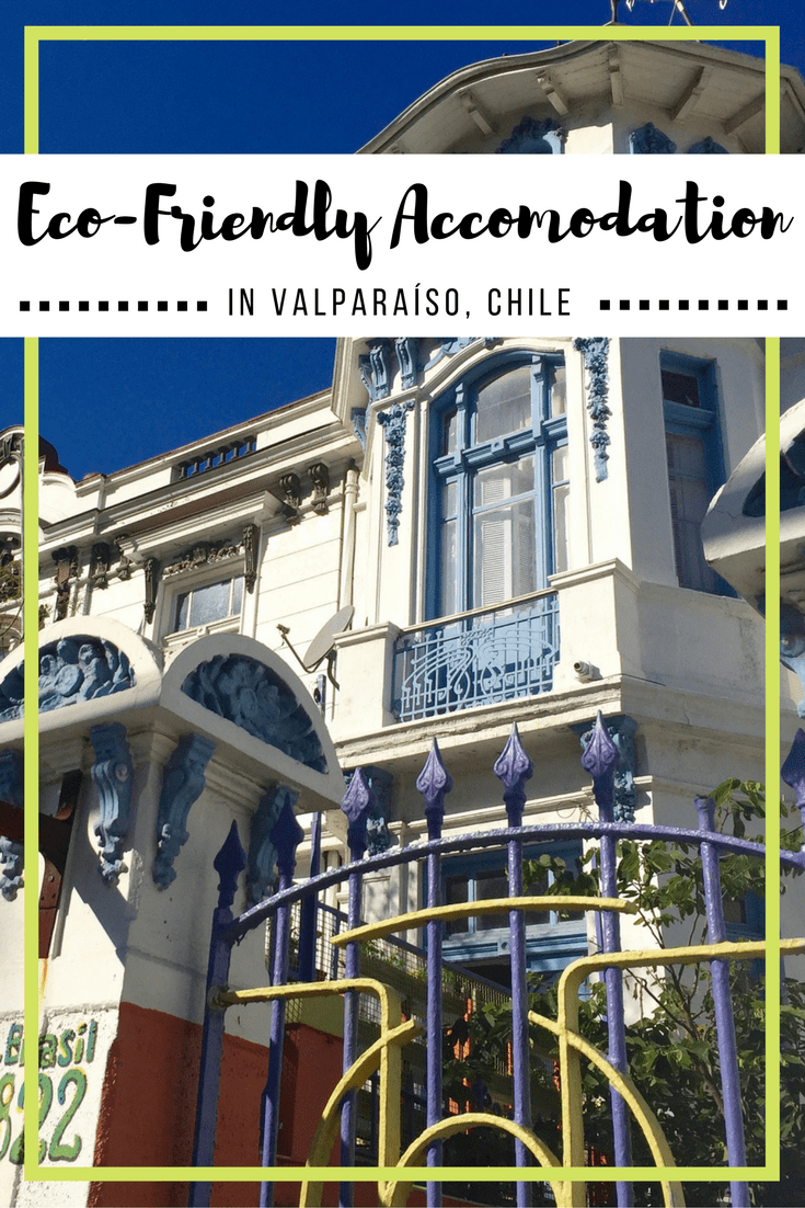 Read more about eco-friendly accomodation in Valparaíso, Chile!