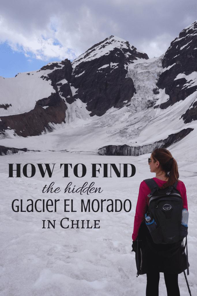 How to Find the Hidden El Morado Glacier outside of Santiago