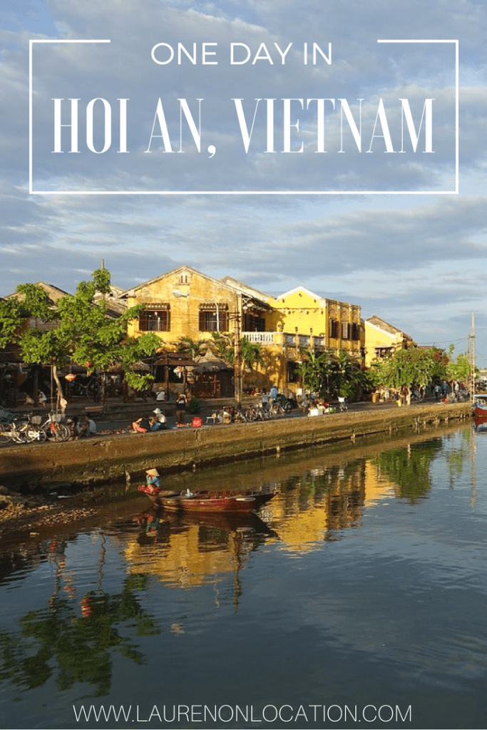 One day in Hoi An, Vietnam. Where to go, what to eat and more!
