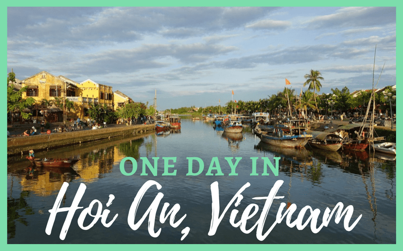 A One Day In Guide for Hoi An, Vietnam - lauren on location