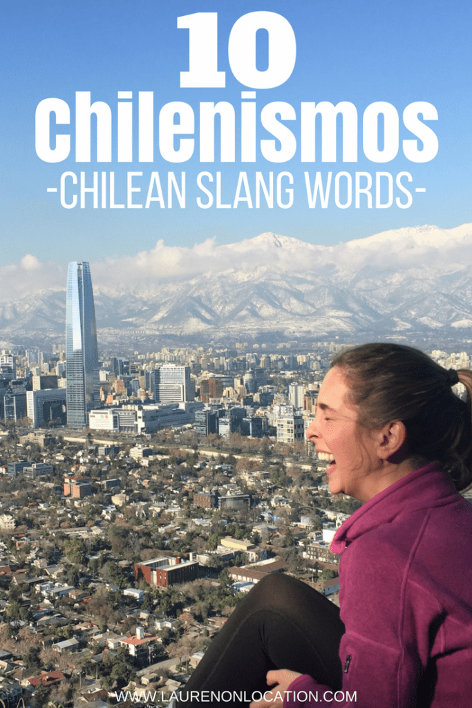 Chilean Spanish is a whole other ball game. Here are the 10 most common Chilenismos or Chilean slang to help you get started!